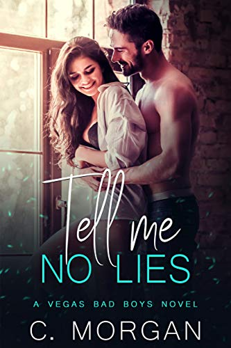 Tell Me No Lies by C. Morgan