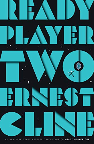 Ready Player Two: A Novel (Ready Player One Book 2) by Ernest Cline
