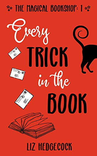 Every Trick In The Book (The Magical Bookshop 1) by Liz Hedgecock