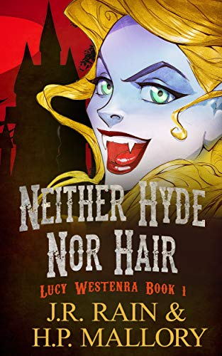 Neither Hyde Nor Hair: A Paranormal Mystery (Lucy Westenra Book 1) by J.R. Rain