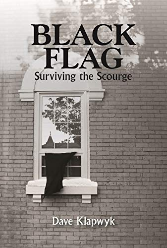 Black Flag: Surviving the Scourge by Dave Klapwyk