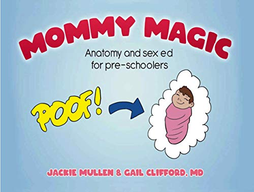 Mommy Magic: Anatomy and Sex Ed for Pre-Schoolers by Gail Clifford