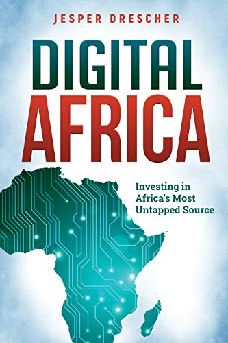 Digital Africa : Investing in Africa's Most Untapped Source by Jesper  Drescher