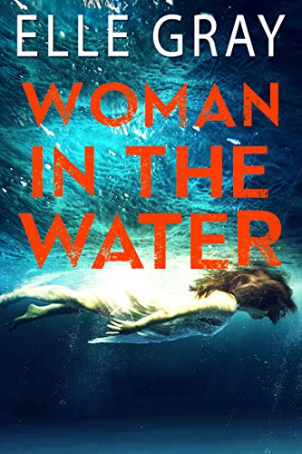 The Woman In The Water by Elle Gray
