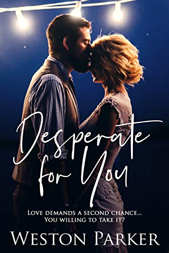 Desperate For You by Weston Parker