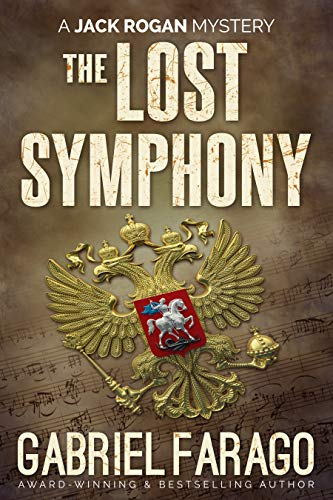 The Lost Symphony: A historical mystery thriller (Jack Rogan Mysteries Book 6) by Gabriel Farago