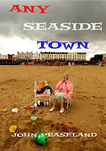 Any Seaside Town by John Peaseland