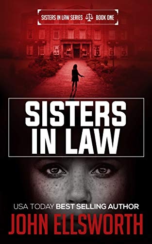 Sisters In Law: Frat Party: A Legal Thriller by John Ellsworth
