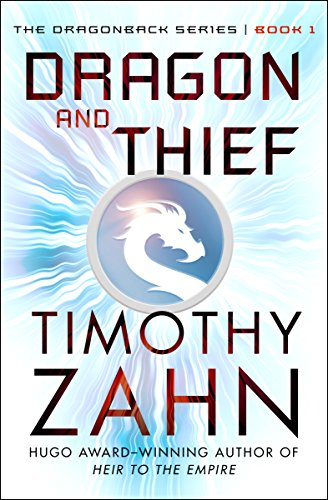 Dragon and Thief (The Dragonback Series Book 1) by Timothy Zahn