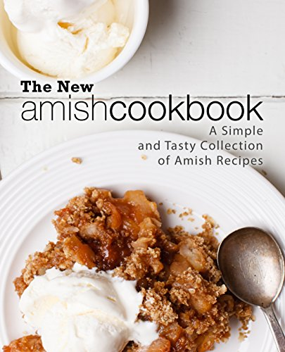 The New Amish Cookbook: A Simple and Tasty Collection of Amish Recipes by BookSumo Press