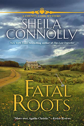 Fatal Roots: A County Cork Mystery by Sheila Connolly