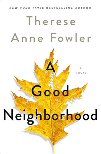 A Good Neighborhood: A Novel by Therese Anne Fowler