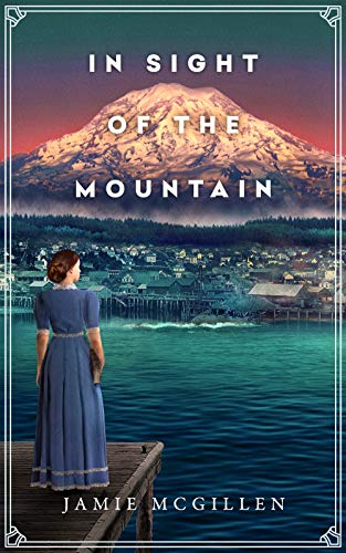 In Sight of the Mountain (The Rainier Series Book 1) by Jamie McGillen