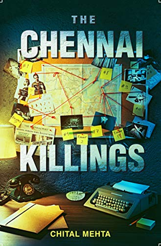 The Chennai Killings by Chital Mehta