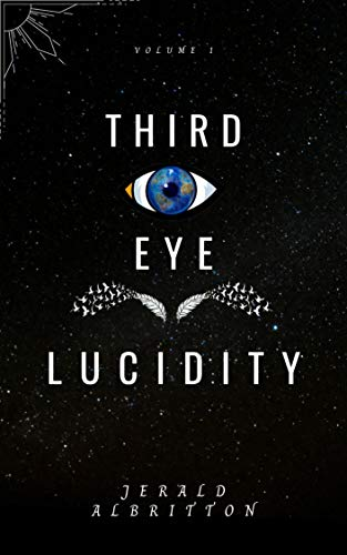 Third Eye Lucidity by Jerald Albritton