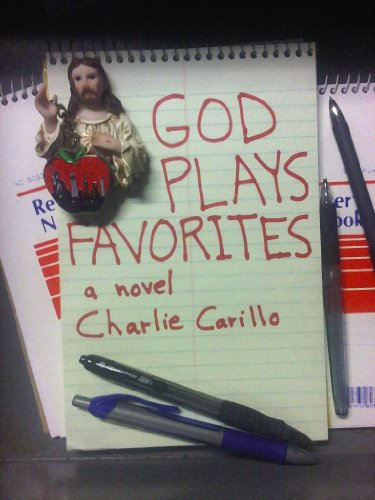 God Plays Favorites by Charlie Carillo