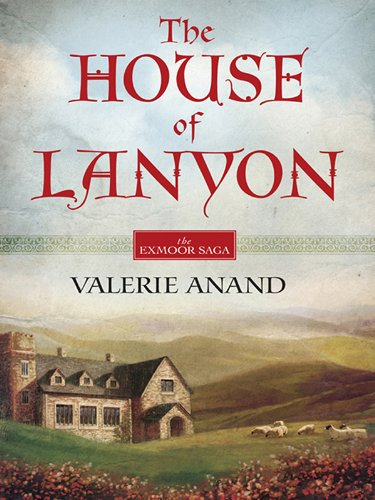 The House of Lanyon (Exmoor Saga) by Valerie Anand