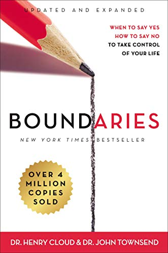 Boundaries Updated and Expanded Edition: When to Say Yes, How to Say No To Take Control of Your Life by Henry Cloud