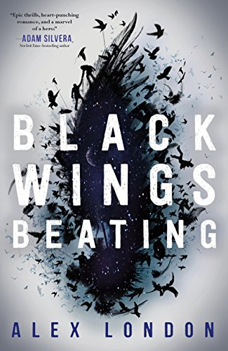 Black Wings Beating (The Skybound Saga Book 1) by Alex London