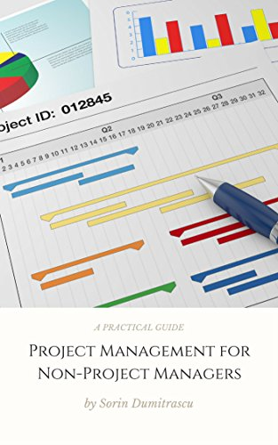 Project Management for Non-Project Managers: A Practical Guide by Sorin Dumitrascu
