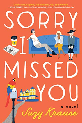 Sorry I Missed You: A Novel by Suzy Krause