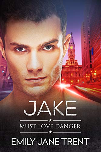 Jake (Must Love Danger Book 3) by Emily Jane Trent