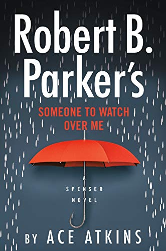 Robert B. Parker's Someone to Watch Over Me (Spenser Book 48) by Ace Atkins