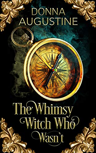 The Whimsy Witch Who Wasn't (Tales of Xest Book 1) by Donna Augustine
