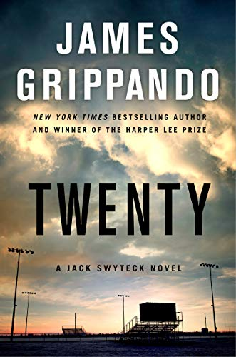 Twenty: A Jack Swyteck Novel by James Grippando