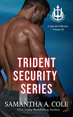 Trident Security Series: A Special Collection Volume III by Samantha A. Cole
