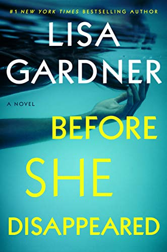 Before She Disappeared: A Novel by Lisa Gardner