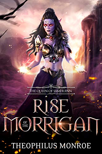 Rise of the Morrigan: The Queen of Samhuinn: An Epic in Fantasy Mythology by Theophilus Monroe
