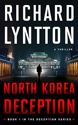 NORTH KOREA DECEPTION by RICHARD LYNTTON