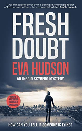 Fresh Doubt (An Ingrid Skyberg Mystery Book 1) by Eva Hudson