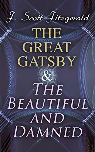 The Great Gatsby & The Beautiful and Damned by F. Scott Fitzgerald
