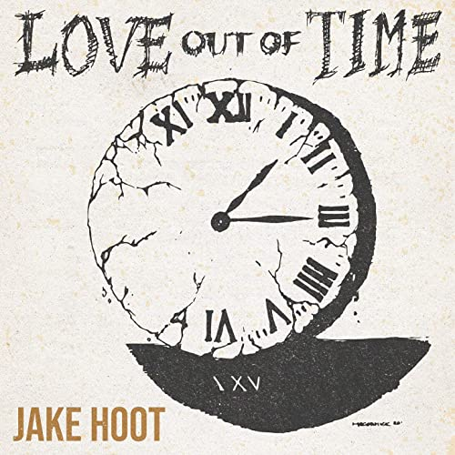 Love Out of Time By Jake Hoot