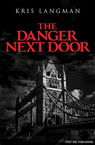 The Danger Next Door (Anne Lambert Mysteries Book 1) by Kris Langman