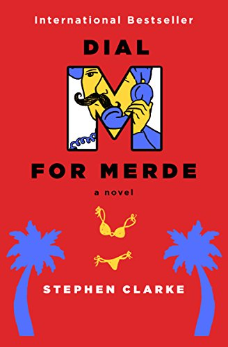 Dial M for Merde: A Novel by Stephen Clarke
