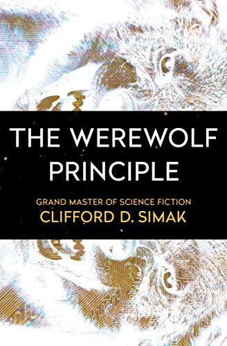 The Werewolf Principle by Clifford D. Simak