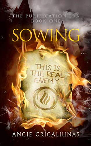 Sowing (The Purification Era Book 1) by Angie Grigaliunas
