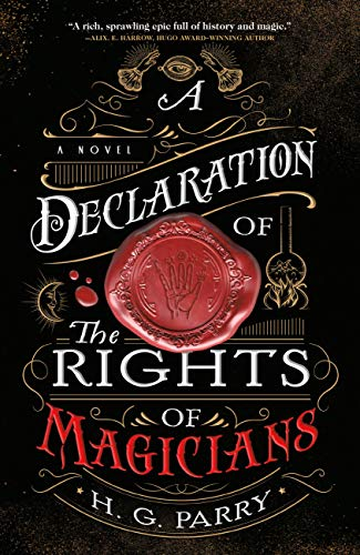 A Declaration of the Rights of Magicians: A Novel (The Shadow Histories Book 1) by H. G. Parry