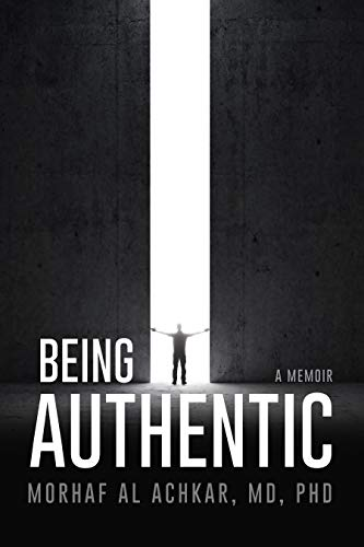 Being Authentic: A Memoir by Morhaf Al Achkar