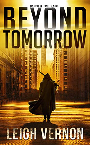 Beyond Tomorrow: An Action Thriller Novel (Justin Lakes Supernatural Thriller Series Book 1) by Leigh Vernon