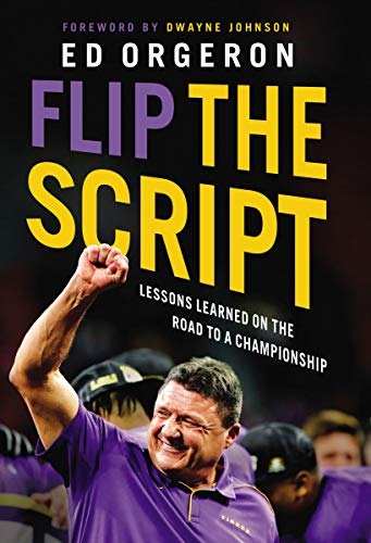Flip the Script: Lessons Learned on the Road to a Championship by Ed Orgeron