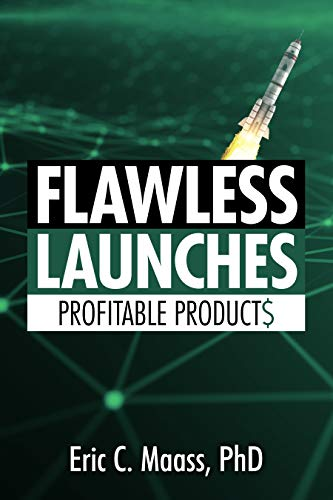 Flawless Launches: Profitable Products by Eric Maass