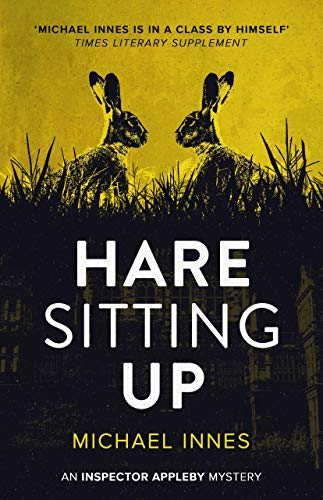 Hare Sitting Up (The Inspector Appleby Mysteries Book 17) by Michael Innes