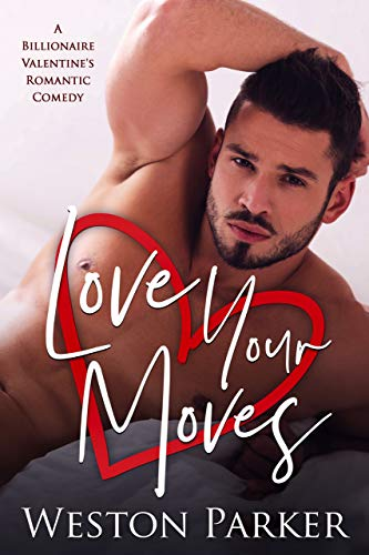 Love Your Moves by Weston Parker