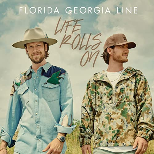 Life Rolls On By Florida Georgia Line