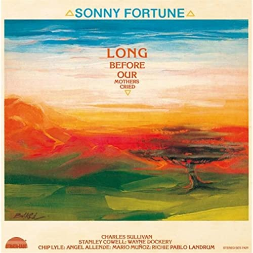 Long Before Our Mothers Cried By Sonny Fortune