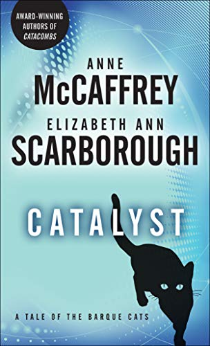 Catalyst: A Tale of the Barque Cats (A Tale of Barque Cats Book 1) by Anne McCaffrey